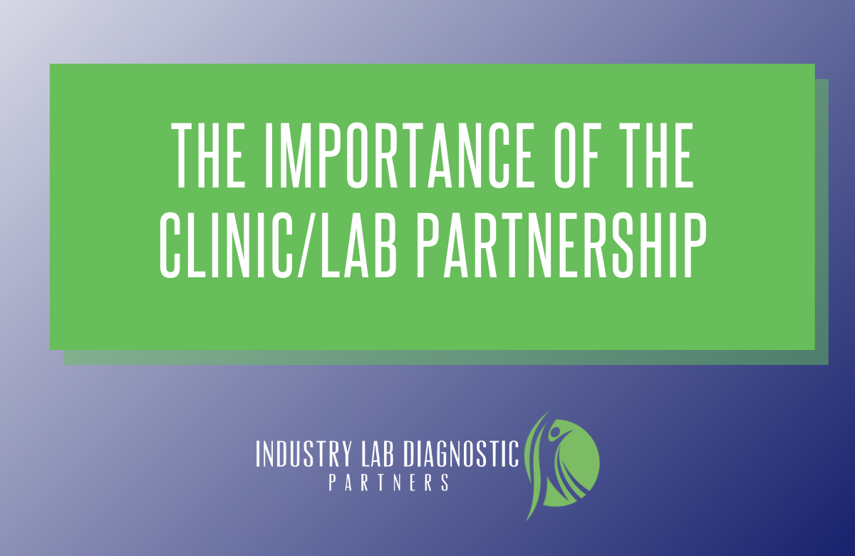 The Importance of the Clinic/Lab Partnership
