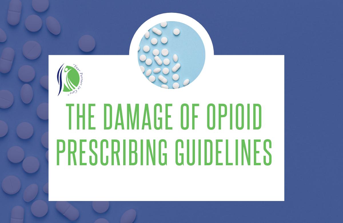 The Damage of Opioid Prescribing Guidelines