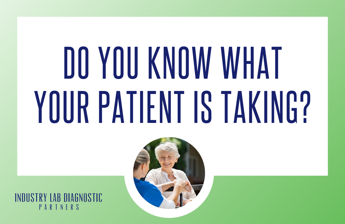 Do You KNOW What Your Patient is Taking?