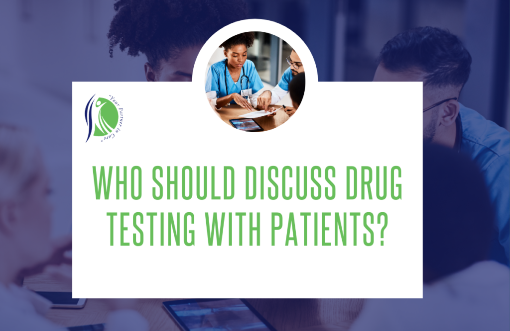 Who Should Discuss Drug Testing with Patients