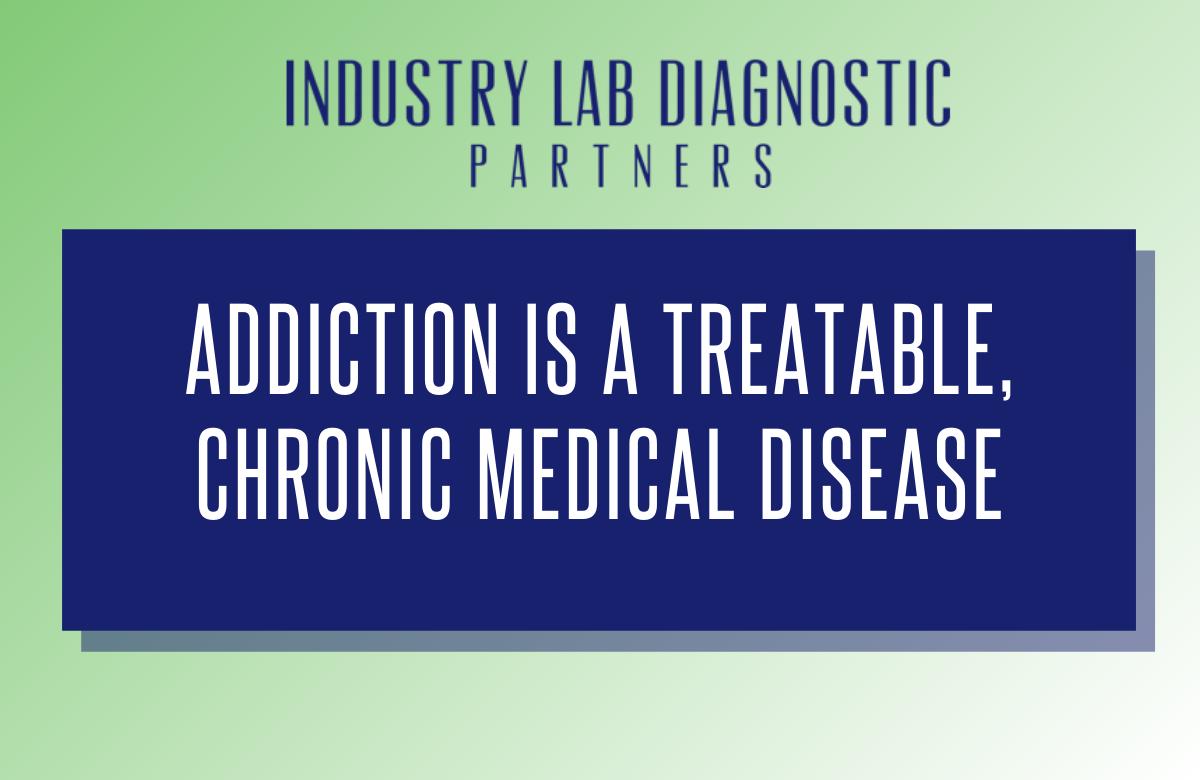 """""""Addiction is a treatable, chronic medical disease"""""""
