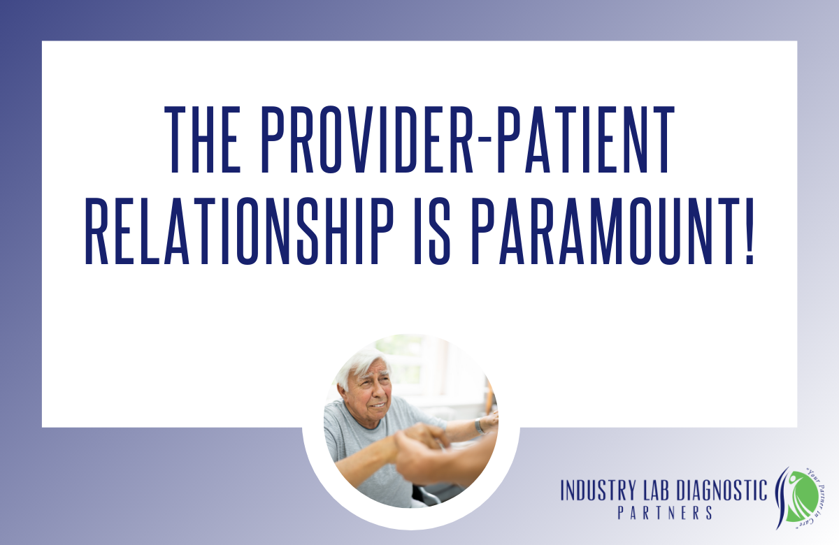 The Provider-Patient Relationship is Paramount!