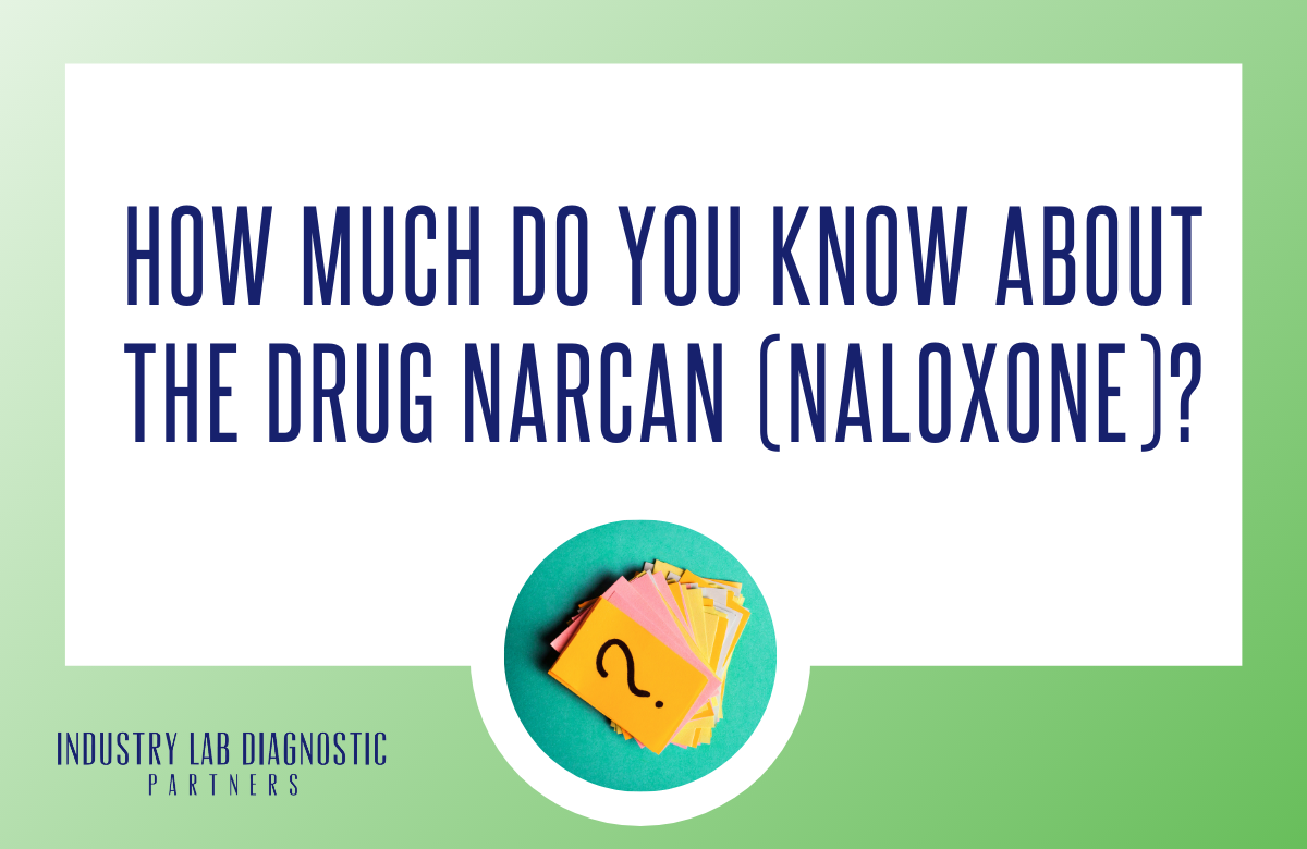 How Much Do You Know About the Drug Narcan (Naloxone)