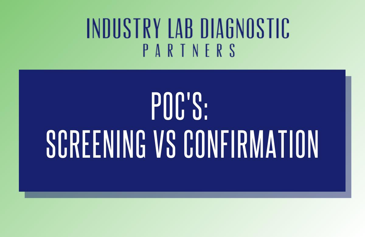 POCs: Screening vs Confirmation