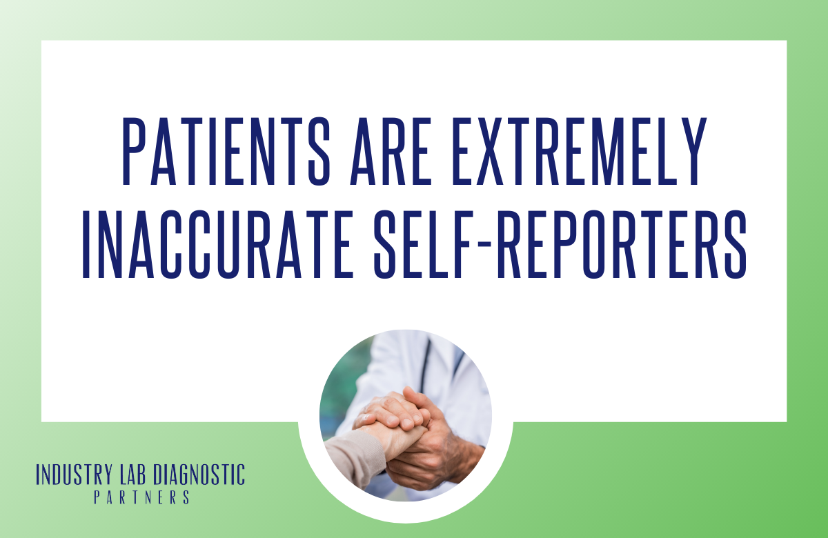 Patients are Extremely Inaccurate Self-reporters